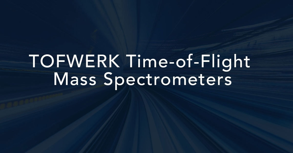 TOFWERK - Time-of-Flight-Mass Spetrometers